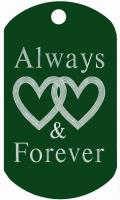 Always & Forever Engraved Dog Tag T010